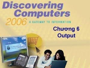 Chng 6 Output Chng 6 Mc tiu Gii