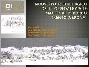NUOVO POLO CHIRURGICO DELLOSPEDALE CIVILE MAGGIORE DI BORGO