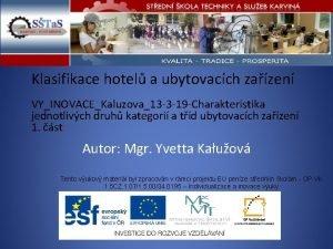 Klasifikace hotel a ubytovacch zazen VYINOVACEKaluzova13 3 19
