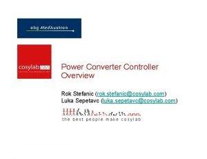 Power Converter Controller Overview Rok Stefanic rok stefaniccosylab