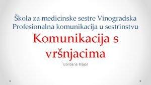 kola za medicinske sestre Vinogradska Profesionalna komunikacija u