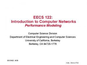 EECS 122 Introduction to Computer Networks Performance Modeling