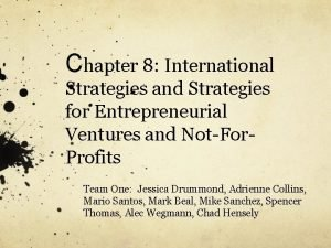 Chapter 8 International Strategies and Strategies for Entrepreneurial