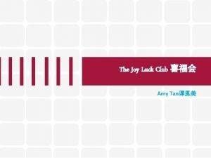 The Joy Luck Club Amy Tan Amy Tan