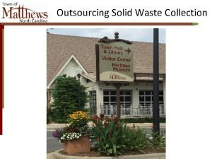 Outsourcing Solid Waste Collection Outsourcing Solid Waste Collection
