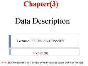 Chapter3 Data Description Lecturer FATEN ALHUSSAIN Lecture 8
