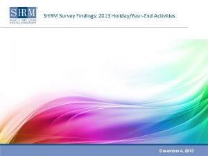SHRM Survey Findings 2013 HolidayYearEnd Activities December 4