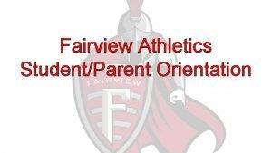 Fairview Athletics StudentParent Orientation Athletic Department Staff Joe