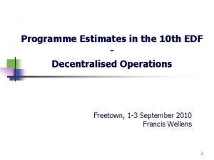 Programme Estimates in the 10 th EDF Decentralised