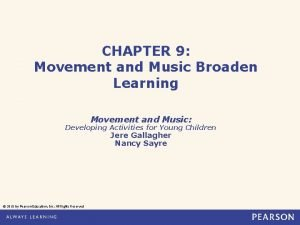 CHAPTER 9 Movement and Music Broaden Learning Movement