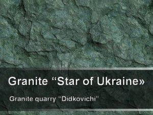 Granite Star of Ukraine Granite quarry Didkovichi Granite
