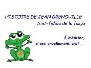 HISTOIRE DE JEAN GRENOUILLE tradifidle de la fsspx