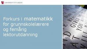 Forkurs i matematikk for grunnskolelrere og femrig lektorutdanning