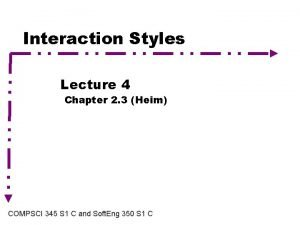 Interaction Styles Lecture 4 Chapter 2 3 Heim