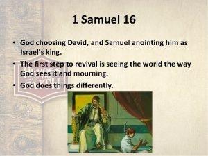 1 Samuel 16 God choosing David and Samuel