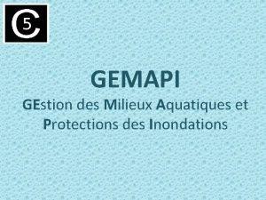 GEMAPI GEstion des Milieux Aquatiques et Protections des