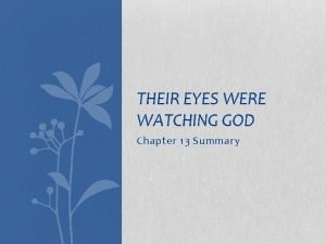 THEIR EYES WERE WATCHING GOD Chapter 13 Summary