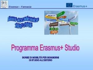 Erasmus Farmacia Erasmus Farmacia IL LEARNING AGREEMENT ONLINE
