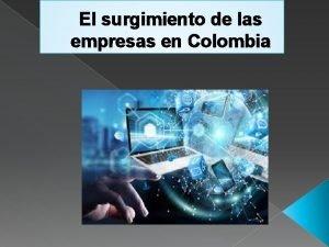 El surgimiento de las empresas en Colombia Fbricas