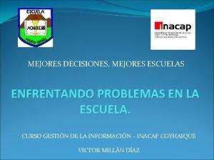 MEJORES DECISIONES MEJORES ESCUELAS ENFRENTANDO PROBLEMAS EN LA
