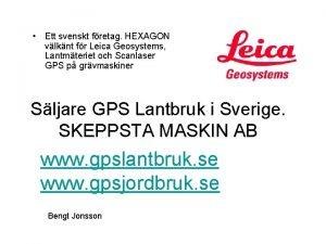 Ett svenskt fretag HEXAGON vlknt fr Leica Geosystems