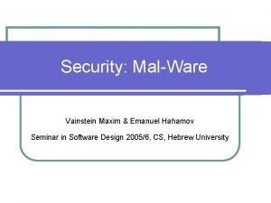 Security MalWare Vainstein Maxim Emanuel Hahamov Seminar in