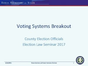 Voting Systems Breakout County Election Officials Election Law