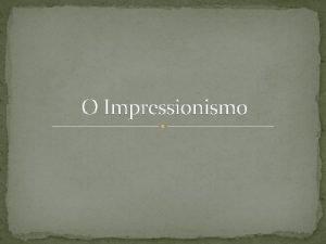 O Impressionismo Principais caractersticas da pintura A pintura