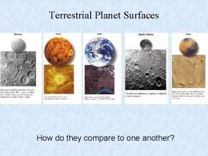 Terrestrial Planet Surfaces How do they compare to