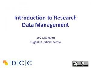 Introduction to Research Data Management Joy Davidson Digital