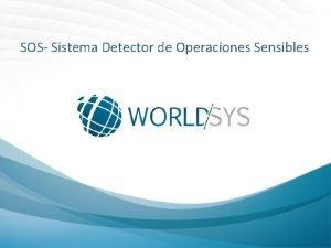 SOS Sistema Detector de Operaciones Sensibles SOS Sistema