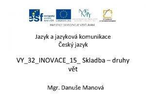 Jazyk a jazykov komunikace esk jazyk VY32INOVACE15 Skladba