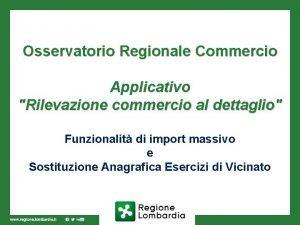 Osservatorio Regionale Commercio Applicativo Rilevazione commercio al dettaglio