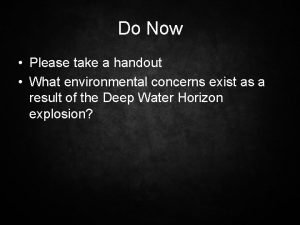 Do Now Please take a handout What environmental
