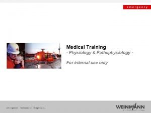 Medical Training Physiology Pathophysiology For internal use only