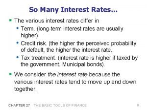 So Many Interest Rates The various interest rates