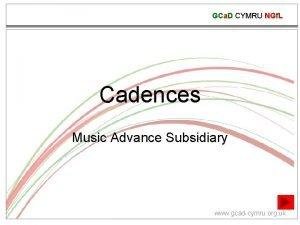 GCa D CYMRU NGf L Cadences Music Advance