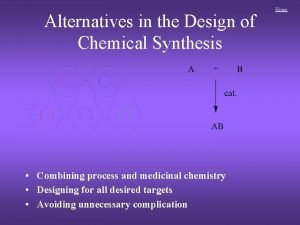 Alternatives in the Design of Chemical Synthesis Combining