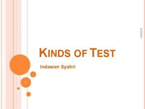 3102021 KINDS OF TEST Indawan Syahri 1 KINDS