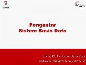 Pengantar Sistem Basis Data IF 6323903 Sistem Basis