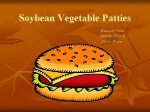 Soybean Vegetable Patties Elizabeth Vitale Nicholle Hassell Malia