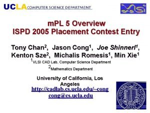 m PL 5 Overview ISPD 2005 Placement Contest