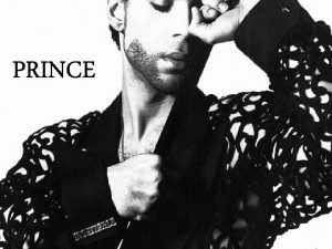 PRINCE Prince Rogers Nelson Born the seventh of