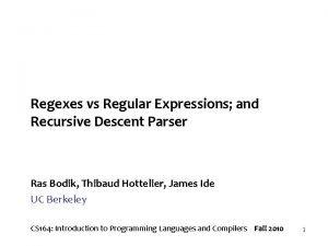 Regexes vs Regular Expressions and Recursive Descent Parser