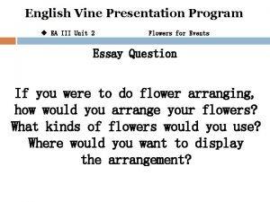 English Vine Presentation Program u EA III Unit