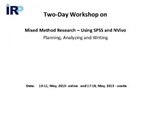 TwoDay Workshop on Mixed Method Research Using SPSS