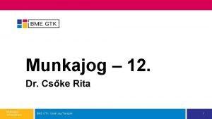 Munkajog 12 Dr Cske Rita Munkajog 201520162 BME