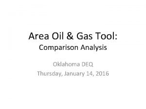 Area Oil Gas Tool Comparison Analysis Oklahoma DEQ