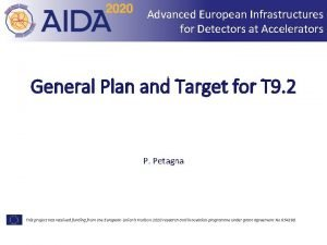 Advanced European Infrastructures for Detectors at Accelerators General