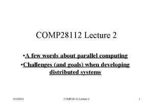 COMP 28112 Lecture 2 A few words about